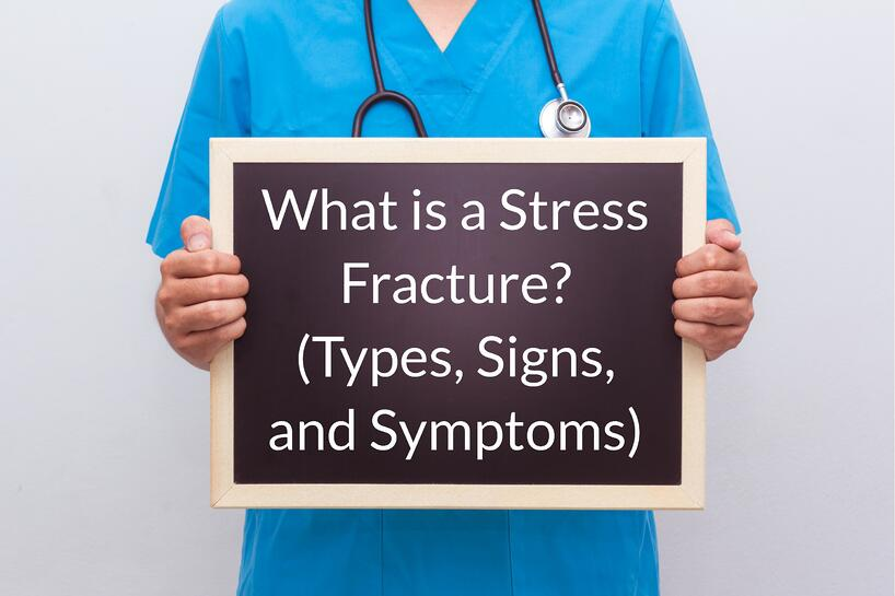 what is a stresst fracture types signs and symptoms